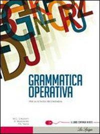 Grammatica operativa. Per le Scuole superiori. Con espansione online