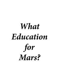 What Education for Mars? Ediz. italiana