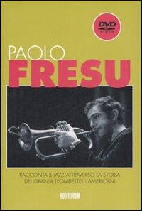 Paolo Fresu racconta il Jazz attraverso la storia dei grandi trombettisti italiani