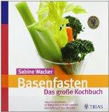 Basenfasten: Das große Kochbuch