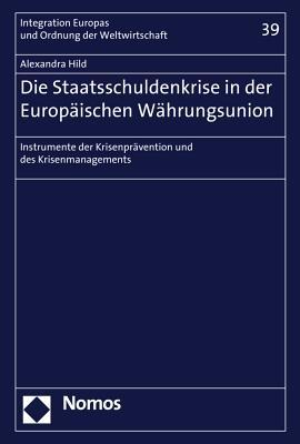 Die Staatsschuldenkrise in Der Europaischen Wahrungsunion
