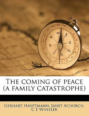 The Coming of Peace (a Family Catastrophe)