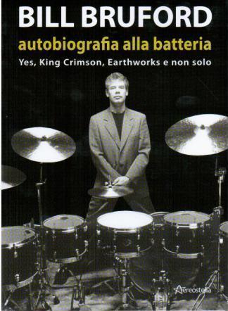 Bill Bruford: Autobiografia alla batteria