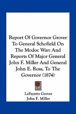 Report of Governor Grover to General Schofield on the Modoc War