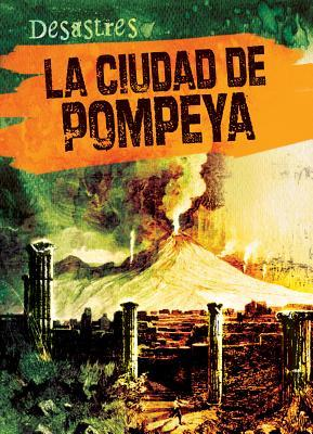 La ciudad de Pompeya / The City of Pompeii