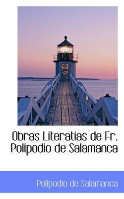 Obras Literatias de Fr. Polipodio de Salamanca