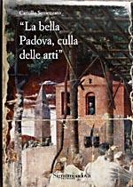 La bella Padova, culla delle arti