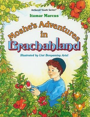 Moshe's Adventures in Brachahland