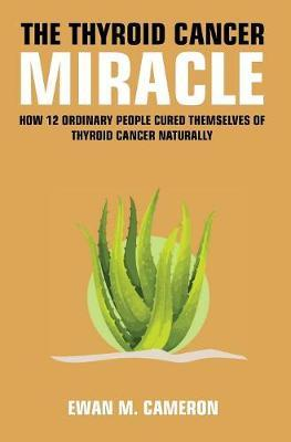 The Thyroid Cancer Miracle