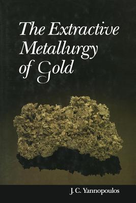 The Extractive Metallurgy of Gold