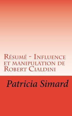 Résumé - Influence et manipulation de Robert Cialdini