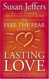 The Feel the Fear Guide to ... Lasting Love