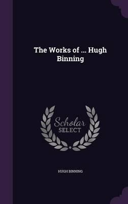 The Works of ... Hugh Binning