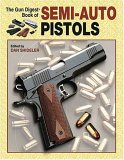 The Gun Digest Book Of Semi-Auto Pistols