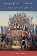 Forging Napoleon's Grande Armée