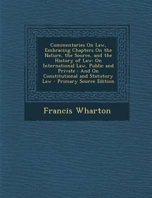 Commentaries on Law, Embracing Chapters on the Nature, the Source, and the History of Law