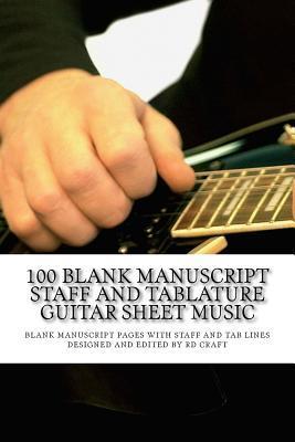 100 Blank Manuscript Staff and Tablature Guitar Sheet Music