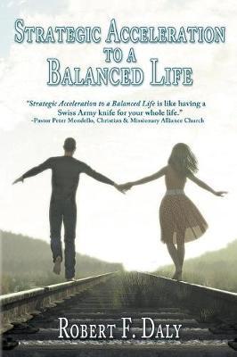Strategic Acceleration To A Balanced Life