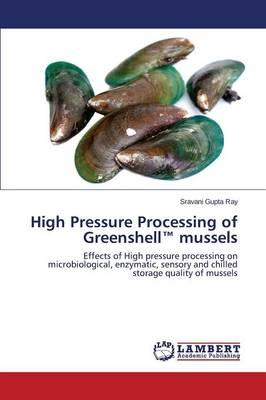 High Pressure Processing of Greenshell™ mussels