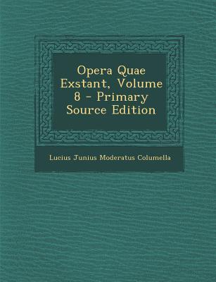 Opera Quae Exstant, Volume 8