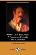 Robert Louis Stevenson: A Record, an Estimate and a Memorial (Illustrated Edition) (Dodo Press)