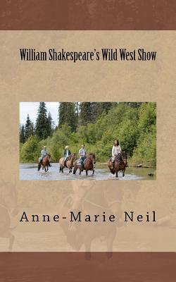 William Shakespeare's Wild West Show