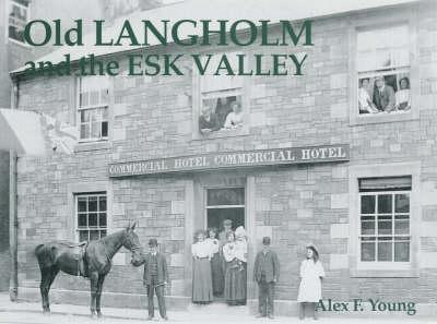 Old Langholm and the Esk Valley