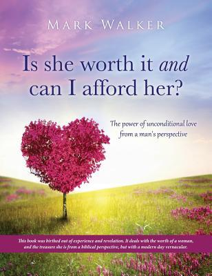 Is She Worth It and ...