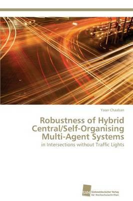 Robustness of Hybrid Central/Self-Organising Multi-Agent Systems