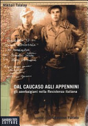 Dal Caucaso agli Appennini. I partigiani azerbaigiani della resistenza italiana