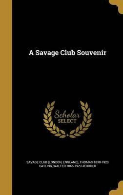 SAVAGE CLUB SOUVENIR