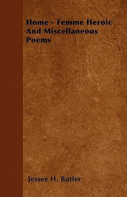 Home - Femme Heroic And Miscellaneous Poems