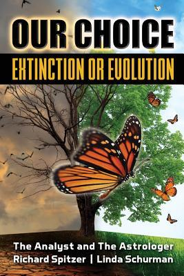 Our Choice Extinction or Evolution