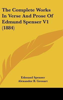 The Complete Works in Verse and Prose of Edmund Spenser V1 (1884)