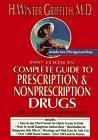 The Complete Guide to Prescription and Non-prescription Drugs