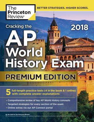 Cracking the AP World History Exam 2018