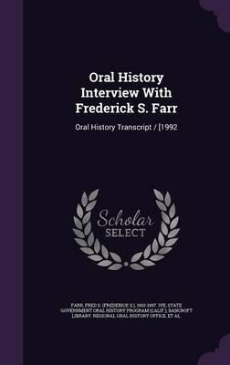 Oral History Interview with Frederick S. Farr