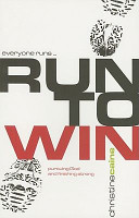 Run to Win!: Pursuing God and Finishing Strong