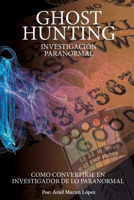 Investigacion Paranormal - Ghost Hunting