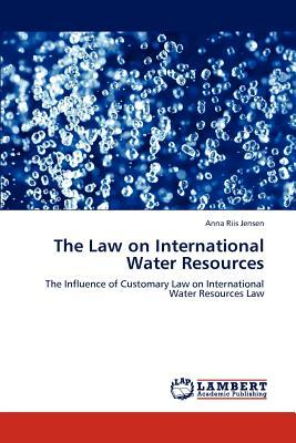 The Law on International Water Resources