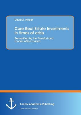 Core-Real Estate Investments in times of crisis