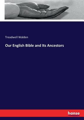 Our English Bible and Its Ancestors