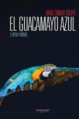 El guacamayo azul y otros relatos