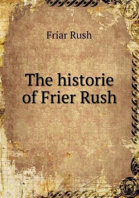 The Historie of Frier Rush