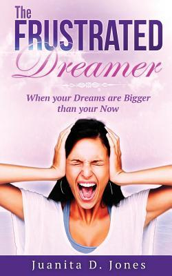 The Frustrated Dreamer