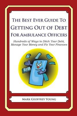 The Best Ever Guide to Getting Out of Debt for Ambulance Officers