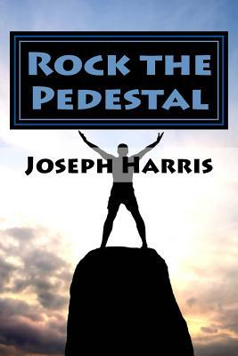 Rock the Pedestal
