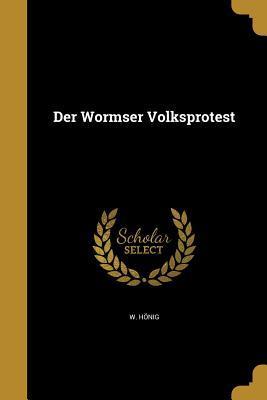 GER-WORMSER VOLKSPROTEST