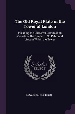The Old Royal Plate in the Tower of London