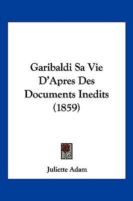 Garibaldi Sa Vie D'A...